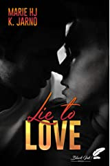 Lie To Love Format Kindle
