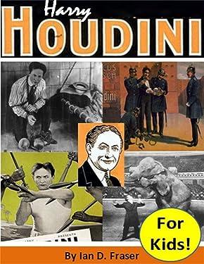 Harry Houdini For Kids!