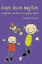 Esos locos bajitos: Compromiso educativo en la primera infancia (Spanish Edition)