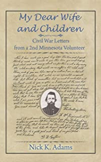 My Dear Wife and Children: Civil War Letters from a 2nd Minnesota Volunteer