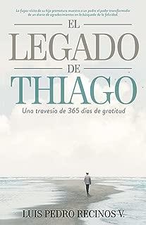 El legado de Thiago: Una travesia de 365 dias de gratitud (Spanish Edition)