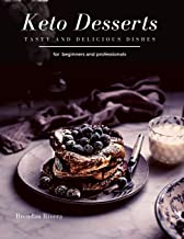 Keto Desserts: tasty and delicious dishes