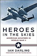 Heroes in the Skies: American Aviators in World War II
