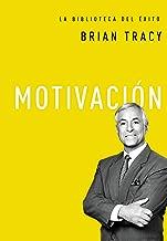 Motivación (La biblioteca del éxito nº 4) (Spanish Edition)