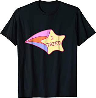 I Tried Shirt Shooting Star 2nd Place T-Shirt