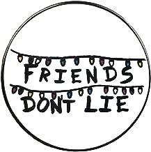 Balanced Co. Friends Don't Lie Enamel Pin