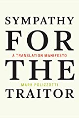 Sympathy for the Traitor: A Translation Manifesto Kindle Edition