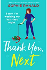 Thank You, Next: A perfect, uplifting and funny romantic comedy Kindle Edition