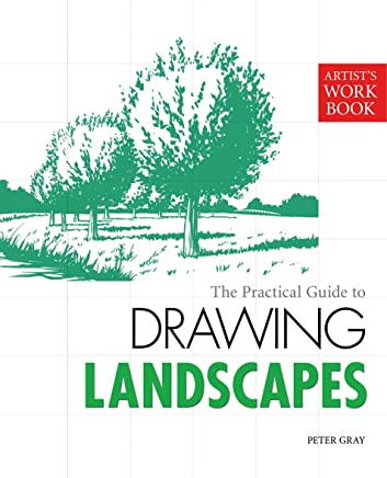 The Practical Guide to Drawing Landscapes: [Artist's Workbook] (English Edition)