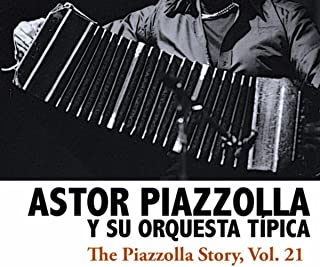 The Piazzolla Story, Vol. 21