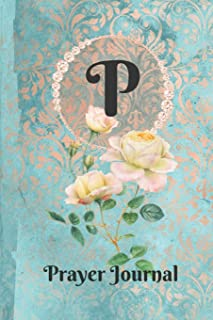 Letter P Personalized Monogram Praise and Worship Prayer Journal: Religious Devotional Sermon Bible Study Notebook in Blue and Peach Damask Lace with Yellow Roses