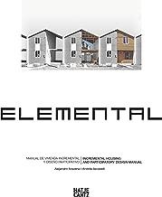 Alejandro Aravena: Elemental: Incremental Housing and Participatory Design Manual