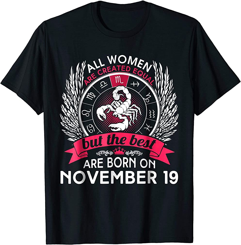 All Women Are Created Equal Born On November 19 T-shirt