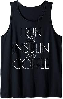 I Run On Coffee And Insulin Tank Top
