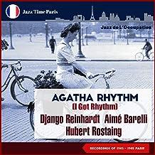 Agatha Rhythm (I Got Rhythm) [Jazz de L'Occupation Recordings 1943 - 1945 Paris]