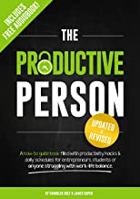 The Productive Person: A how-to guide book filled with productivity hacks & daily schedules for entrepreneurs, students or...