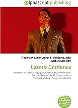 Lázaro Cárdenas: President of Mexico, Jiquilpan, Michoacán, Printer's devil, Mexican Revolution, Victoriano Huerta, Francisco Madero, Plutarco Elías Calles