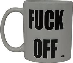 Best Funny Coffee Mug Fuck Off Novelty Cup Joke Great Gag Gift Idea For Men Women Office Work Adult Humor Employee Boss Coworkers (Fuck Off)
