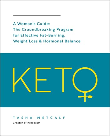 Keto: A Woman's Guide:The Groundbreaking Program for Effective Fat-Burning, Weight Loss & Hormonal Balance