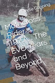 Motocross Rider - 1977 ... The EVO Years and Beyond