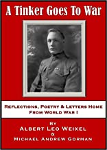 A Tinker Goes To War: Reflections, Poetry & Letters Home From World War I