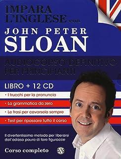 Impara l'inglese con John Peter Sloan. Audiocorso de