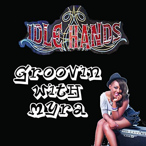 Groovin with Myra by Idle Hands on Amazon Music - Amazon com