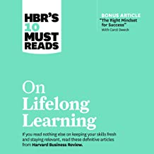 HBR's 10 Must Reads on Lifelong Learning: HBR's 10 Must Reads Series