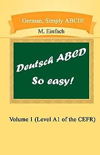 German, Simply ABCD (Volume 1) (CEFR) (German Edition)