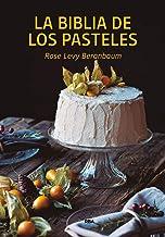 La biblia de los pasteles/ The Cake Bible