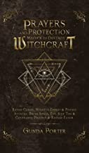 Prayers and Protection Magick to Destroy Witchcraft: Banish Curses, Negative Energy & Psychic Attacks; Break Spells, Evil ...