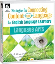 Strategies for Connecting Content and Language for English Language Learners in Language Arts (CCLE [Connecting Content and Language for English Language Development])