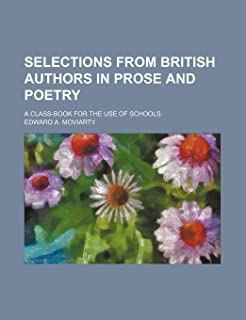 Selections from British Authors in Prose and Poetry; A Class-Book for the Use of Schools