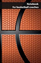 Notebook for basketball coaches: notebook for performance data, exercises, training, training sequences, play forms, constellations and tactics in basketball