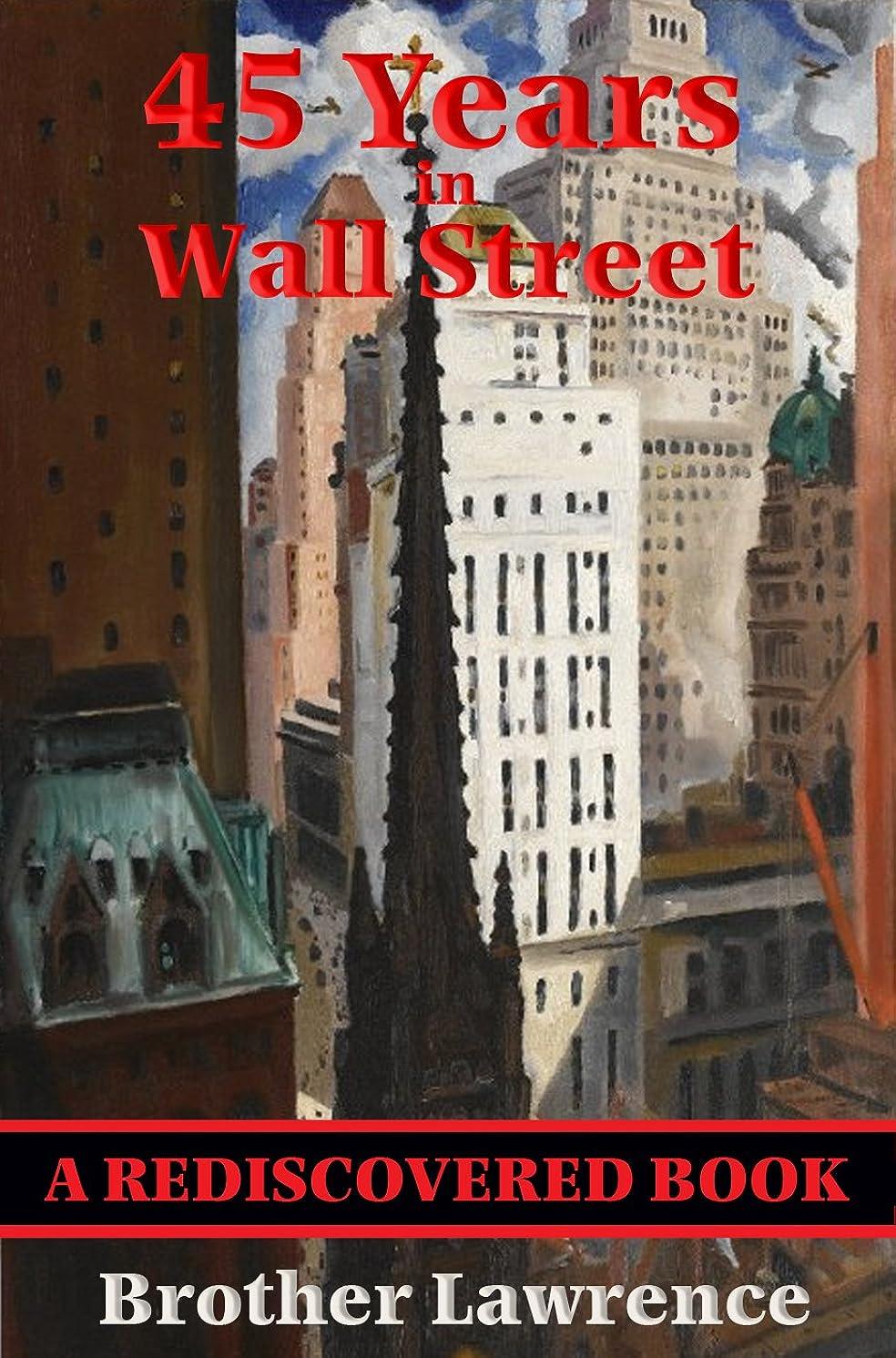 狂乱メンター重力45 Years In Wall Street (Rediscovered Books): A Review of the 1937 Panic and 1942 Panic, 1946 Bull Market with New Time Rules and Percentage Rules with ... the Trend on Stocks (English Edition)