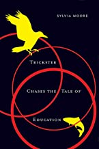 Trickster Chases the Tale of Education (McGill-Queen's Indigenous and Northern Studies Book 89)