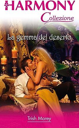 La gemma del deserto: Harmony Collezione (Italian Edition)