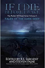 If I Die Before I Wake: Tales of the Dark Deep (The Better Off Dead Series Book 6) Kindle Edition