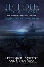 If I Die Before I Wake: Tales of the Dark Deep (The Better Off Dead Series Book 6)
