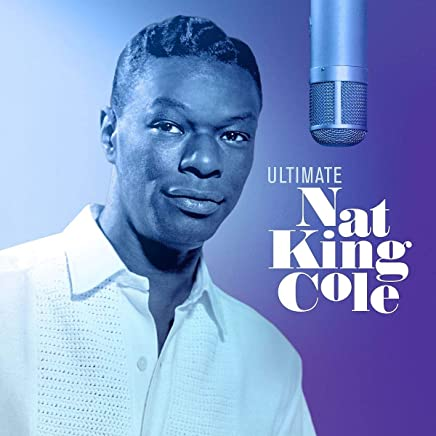 Nat King Cole - Ultimate Nat King Cole (2019) LEAK ALBUM