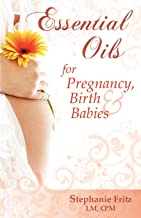 Best Essential Oils for Pregnancy, Birth & Babies Review