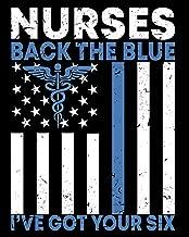Nurses Back the Blue I've Got Your Six: Daily  Planner for Nurses