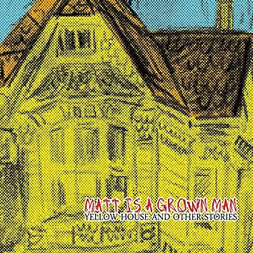 Yellow House and Other Stories
