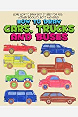 How To Draw Vehicles: Step-by-Step Way to Draw Vehicles Kindle Edition