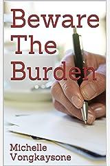 Beware The Burden Kindle Edition