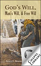 God's Will, Man's Will, and Free Will