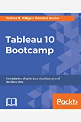 Tableau 10 Bootcamp: Intensive training for data visualization and dashboarding Kindle Edition