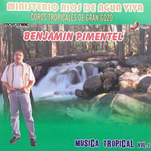 Ministerio Rios De Agua Viva Coros Tropicales De Gran Gozo Música