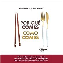 Por qué comes como comes (Narración en Castellano) [Why You Eat How You Eat]