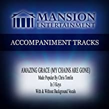 Amazing Grace (My Chains Are Gone) [Made Popular by Chris Tomlin] [Accompaniment Track]